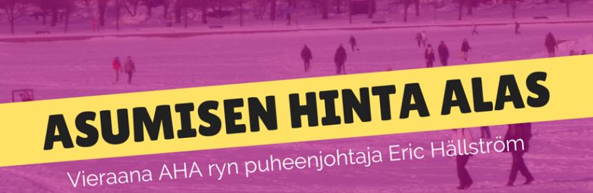 Asumisen hinta alas on laajan kansalaisliikehdinnän vaatimus. Liikkeen aktiivi Eric Hällström kävi Lohikoski - puhetta politiikasta ohjelmassa puhumassa teemasta.