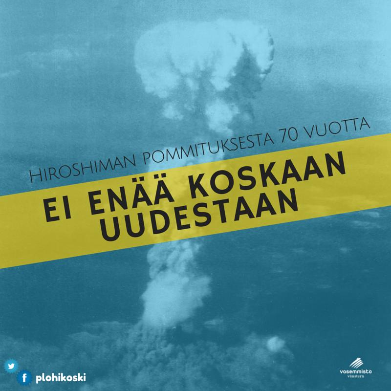 hiroshiman pommituksista 70 vuotta - ei enää koskaan uudelleen